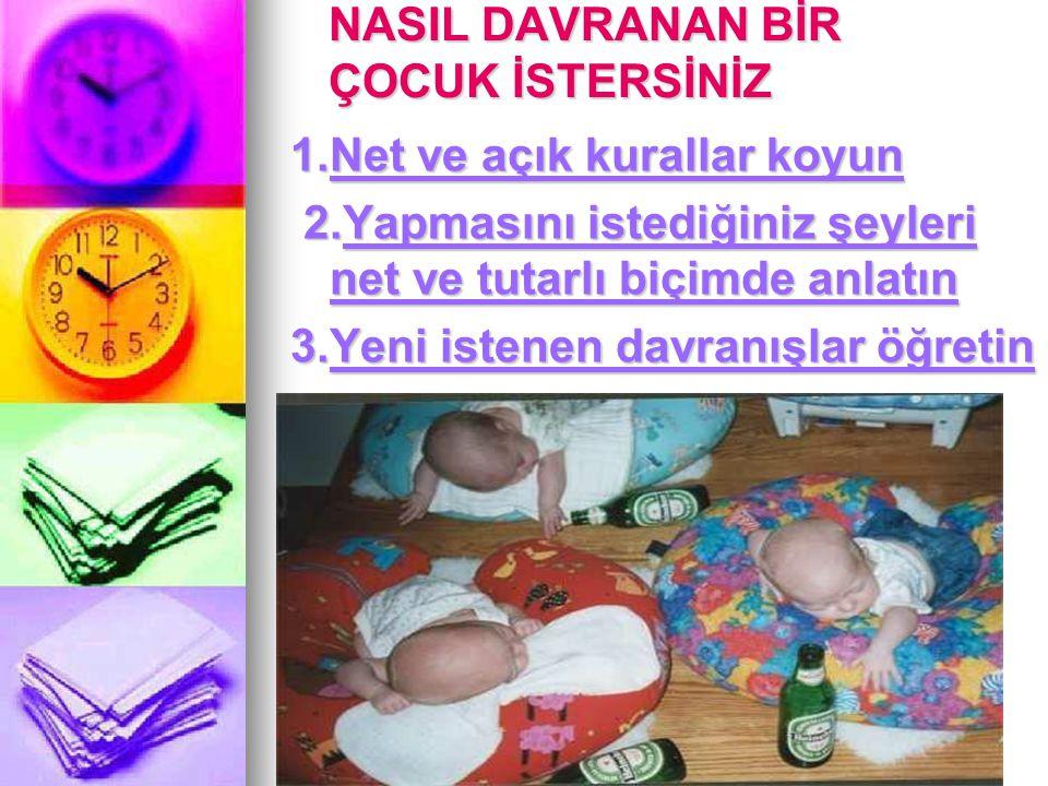 NASIL DAVRANAN BİR ÇOCUK İSTERSİNİZ