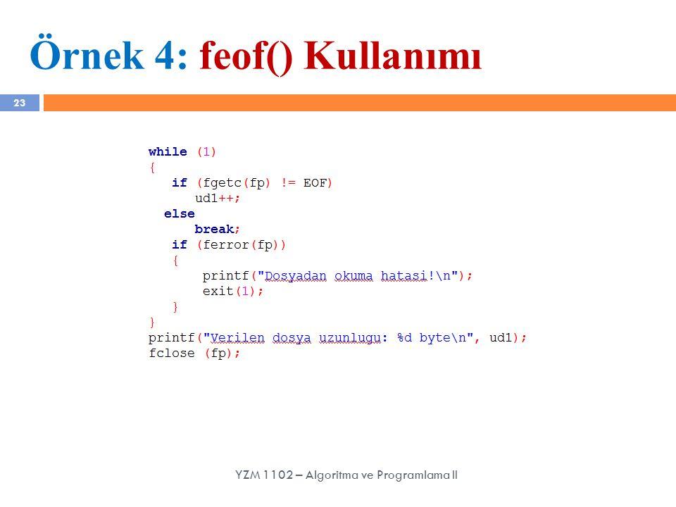 Örnek 4: feof() Kullanımı