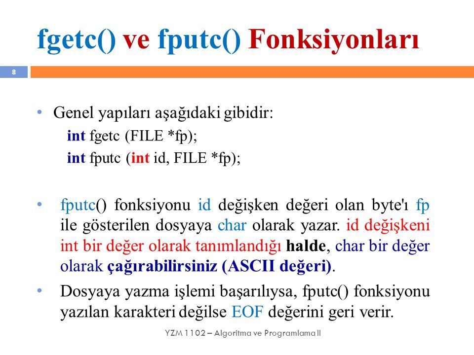 fgetc() ve fputc() Fonksiyonları