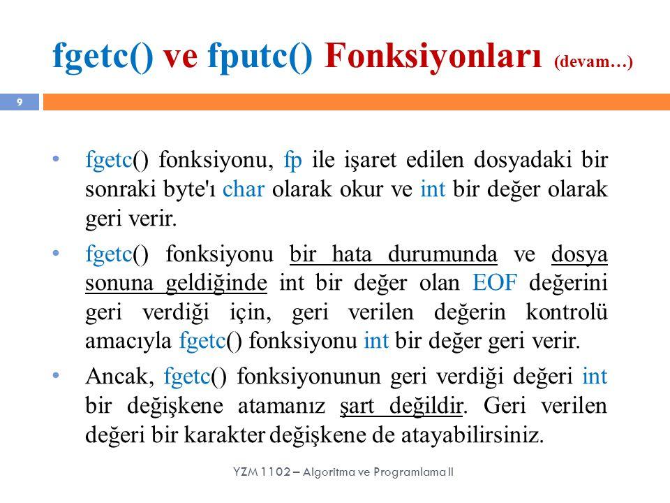 fgetc() ve fputc() Fonksiyonları (devam…)