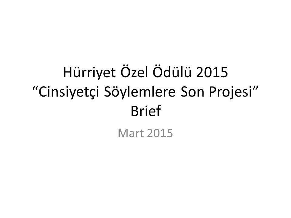 Hürriyet Özel Ödülü 2015 Cinsiyetçi Söylemlere Son Projesi Brief