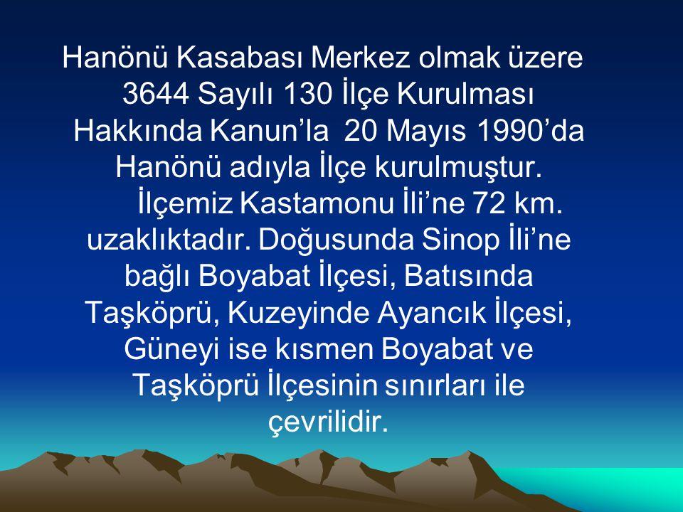 Hanönü Kasabası Merkez olmak üzere 3644 Sayılı 130 İlçe Kurulması Hakkında Kanun'la 20 Mayıs 1990'da Hanönü adıyla İlçe kurulmuştur.