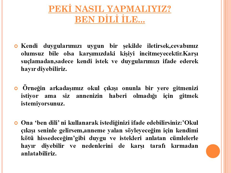 PEKİ NASIL YAPMALIYIZ BEN DİLİ İLE...