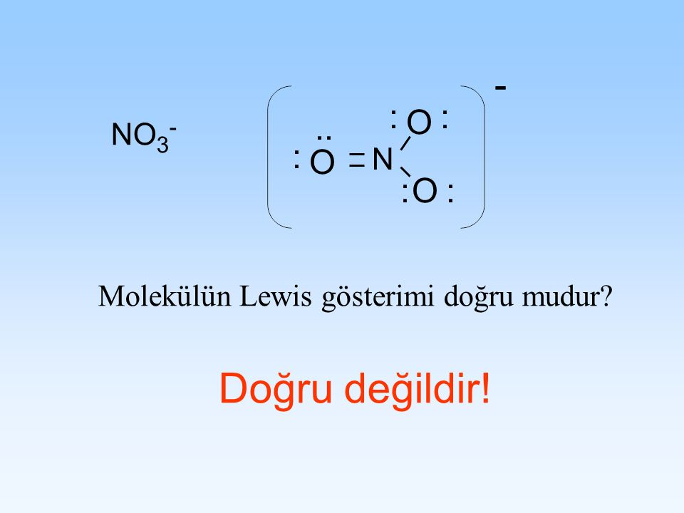 Molekülün Lewis gösterimi doğru mudur