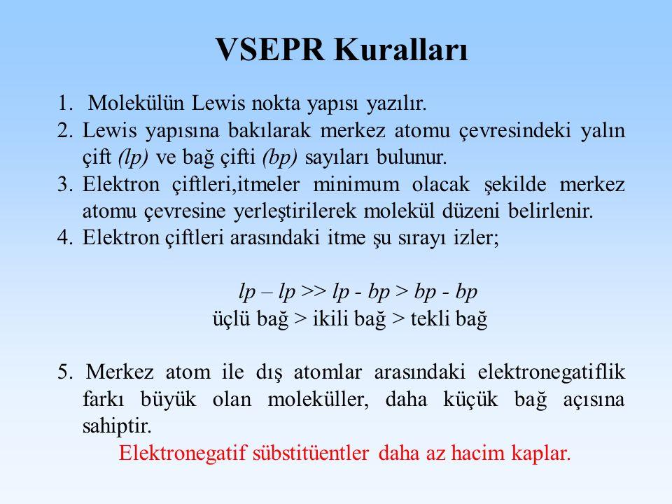 VSEPR Kuralları Molekülün Lewis nokta yapısı yazılır.