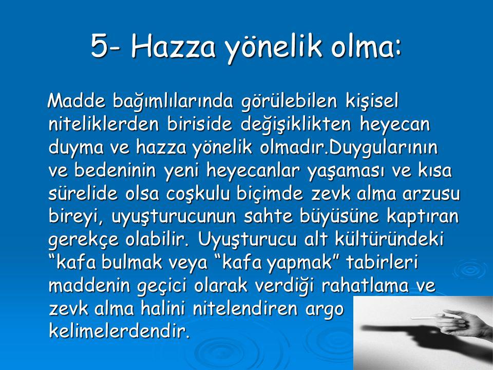 5- Hazza yönelik olma: