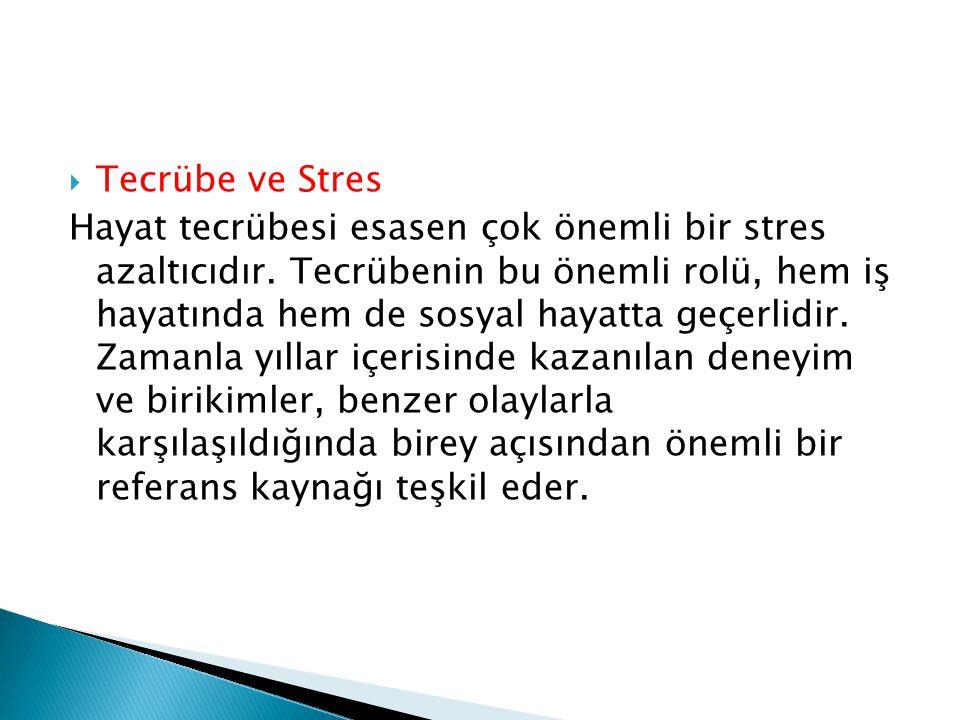 Tecrübe ve Stres