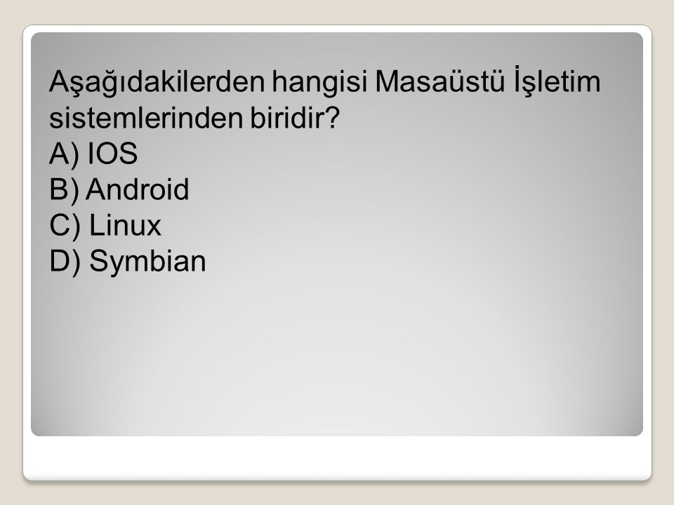 Aşağıdakilerden hangisi Masaüstü İşletim sistemlerinden biridir