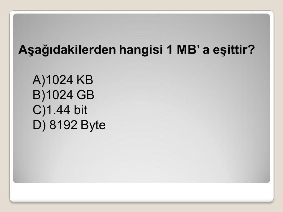 Aşağıdakilerden hangisi 1 MB' a eşittir
