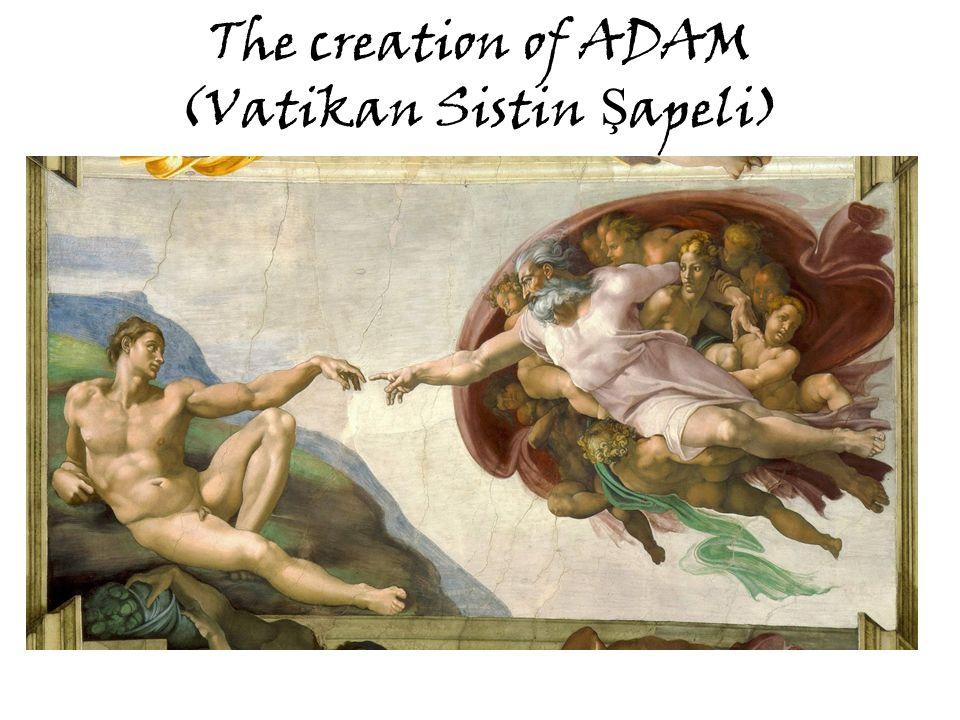The creation of ADAM (Vatikan Sistin Şapeli)