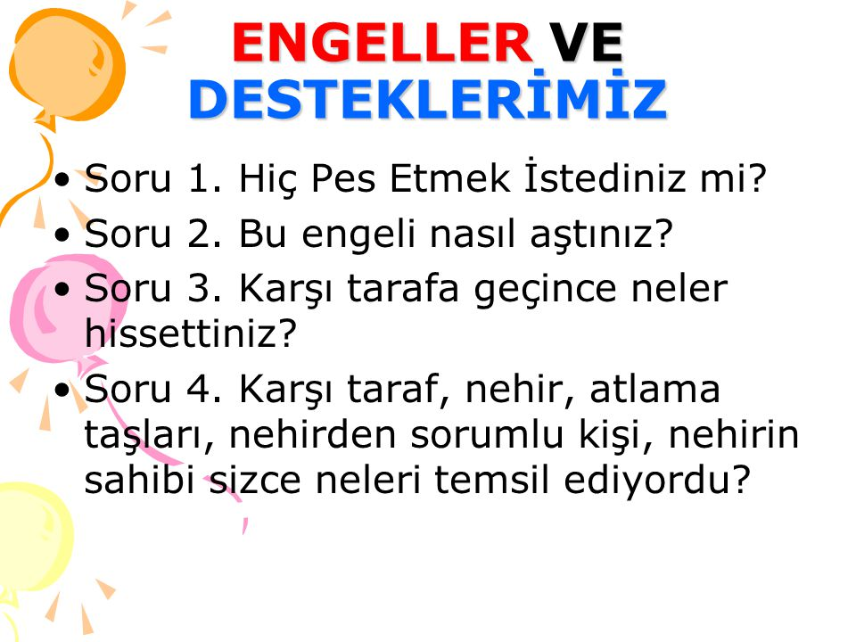 ENGELLER VE DESTEKLERİMİZ