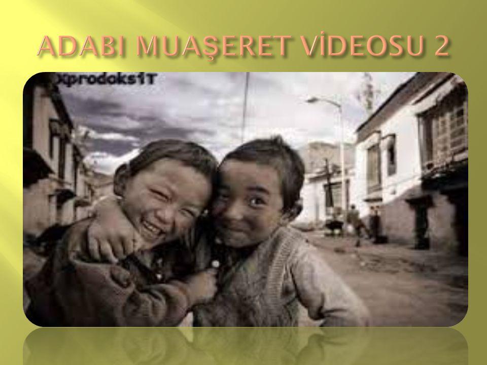 ADABI MUAŞERET VİDEOSU 2