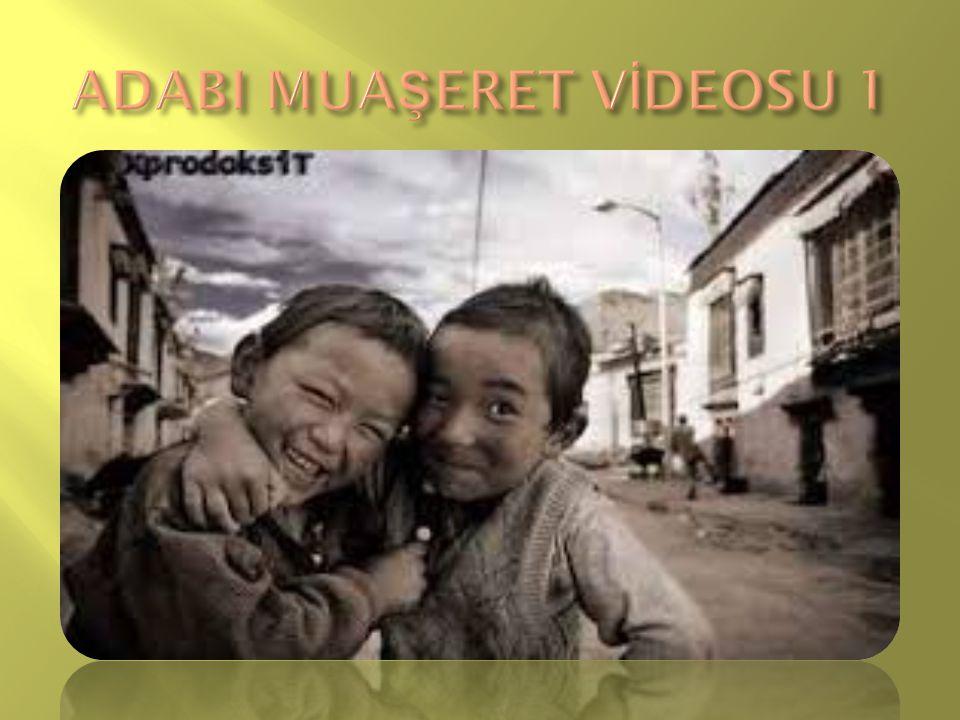 ADABI MUAŞERET VİDEOSU 1