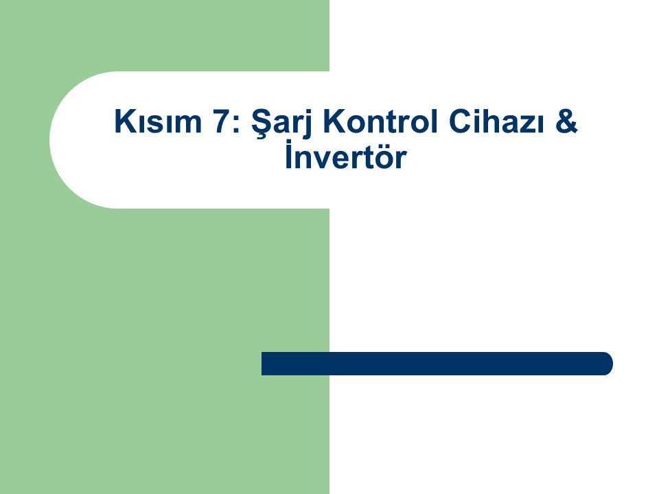 Kısım 7: Şarj Kontrol Cihazı & İnvertör
