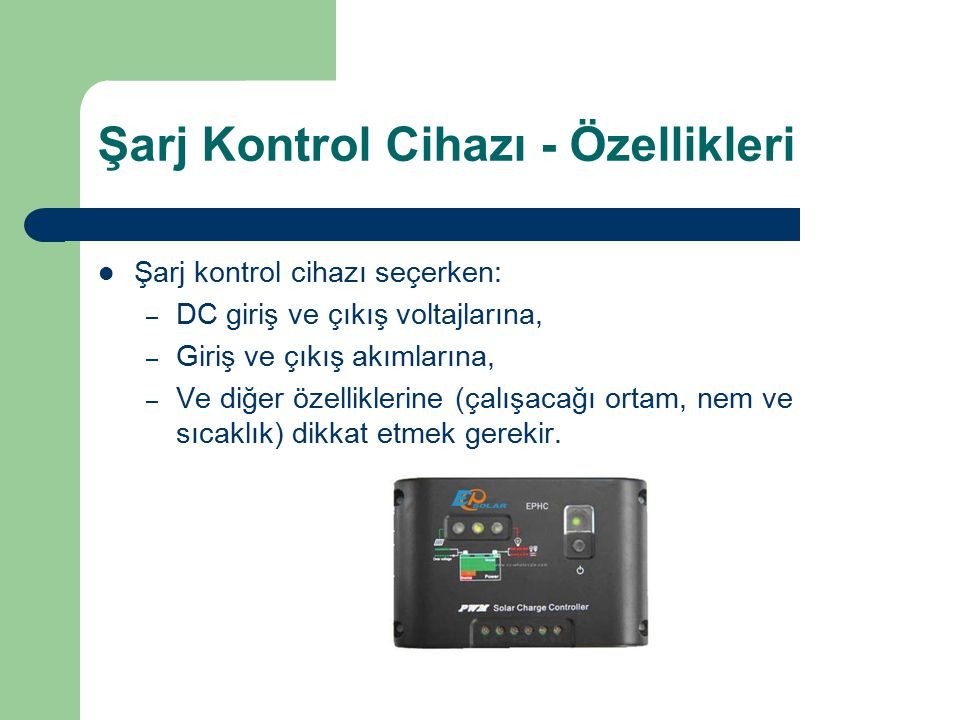 Şarj Kontrol Cihazı - Özellikleri