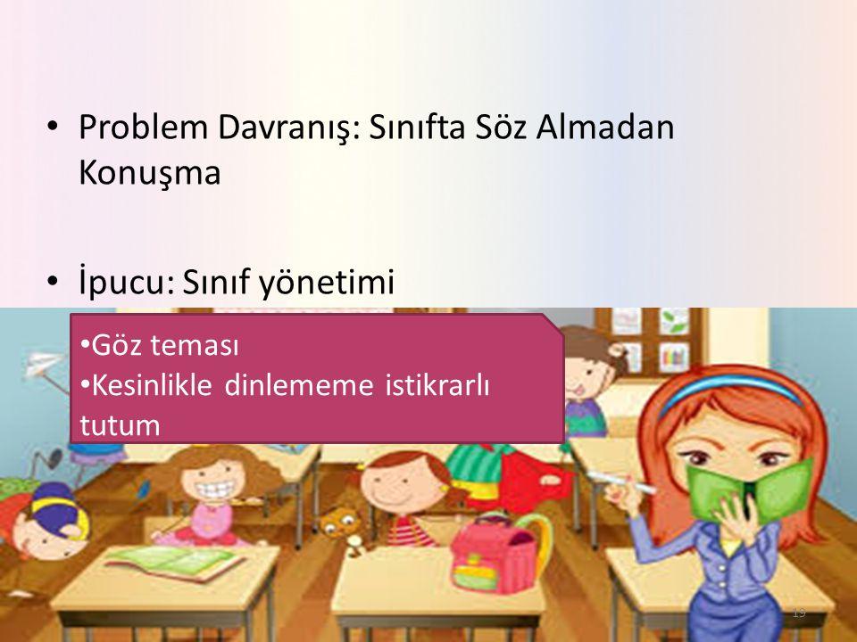 Problem Davranış: Sınıfta Söz Almadan Konuşma