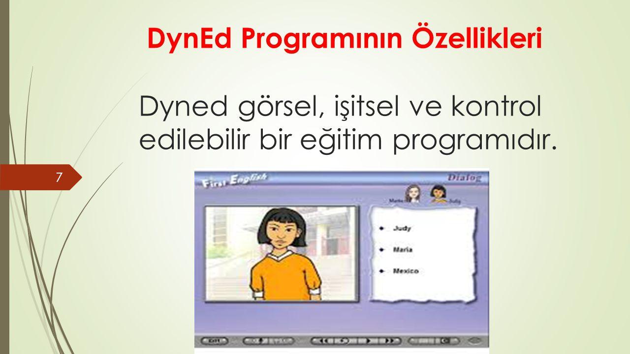 DynEd Programının Özellikleri Dyned görsel, işitsel ve kontrol edilebilir bir eğitim programıdır.