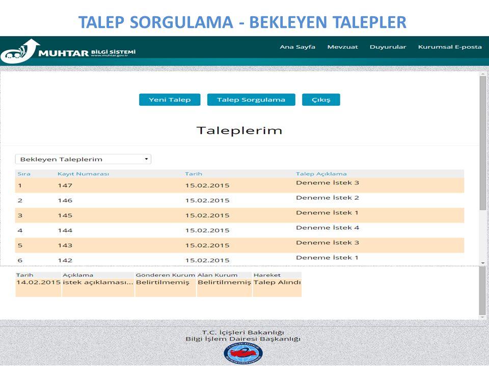 TALEP SORGULAMA - BEKLEYEN TALEPLER