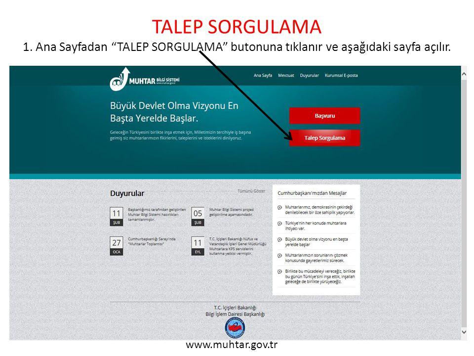 TALEP SORGULAMA 1. Ana Sayfadan TALEP SORGULAMA butonuna tıklanır ve aşağıdaki sayfa açılır.