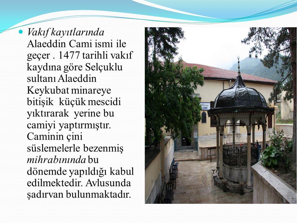 Vakıf kayıtlarında Alaeddin Cami ismi ile geçer