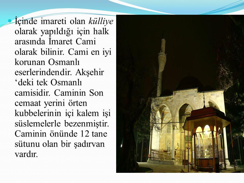 İçinde imareti olan külliye olarak yapıldığı için halk arasında İmaret Cami olarak bilinir.