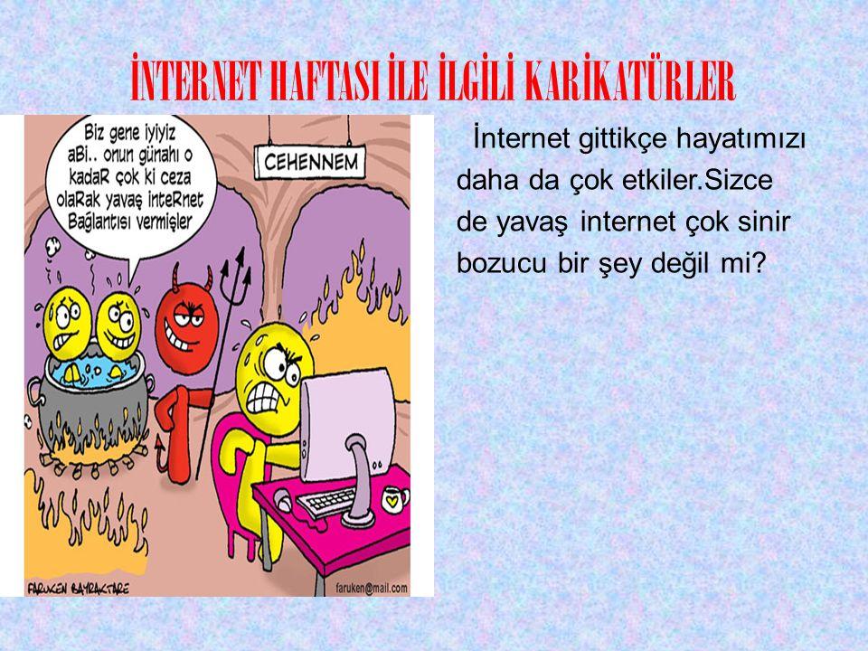 İNTERNET HAFTASI İLE İLGİLİ KARİKATÜRLER