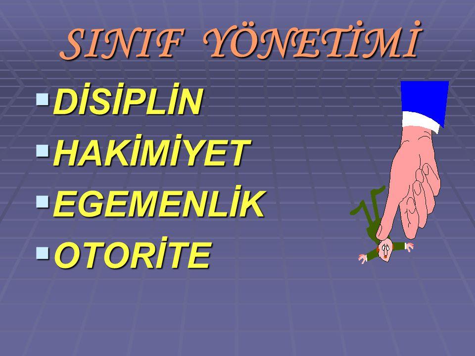 SINIF YÖNETİMİ DİSİPLİN HAKİMİYET EGEMENLİK OTORİTE