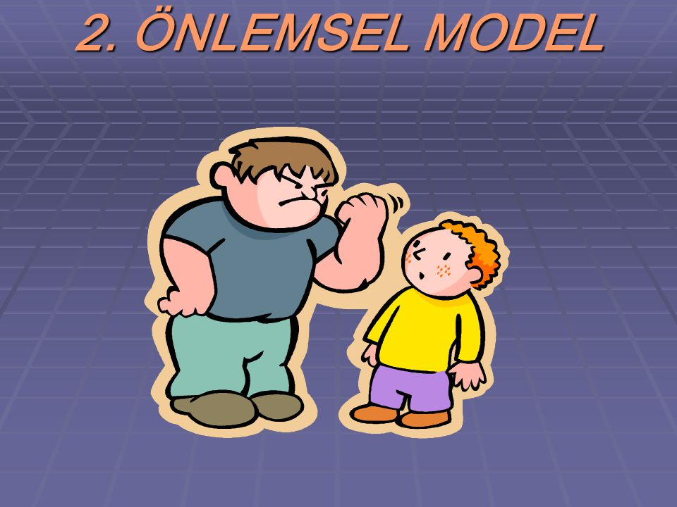 2. ÖNLEMSEL MODEL