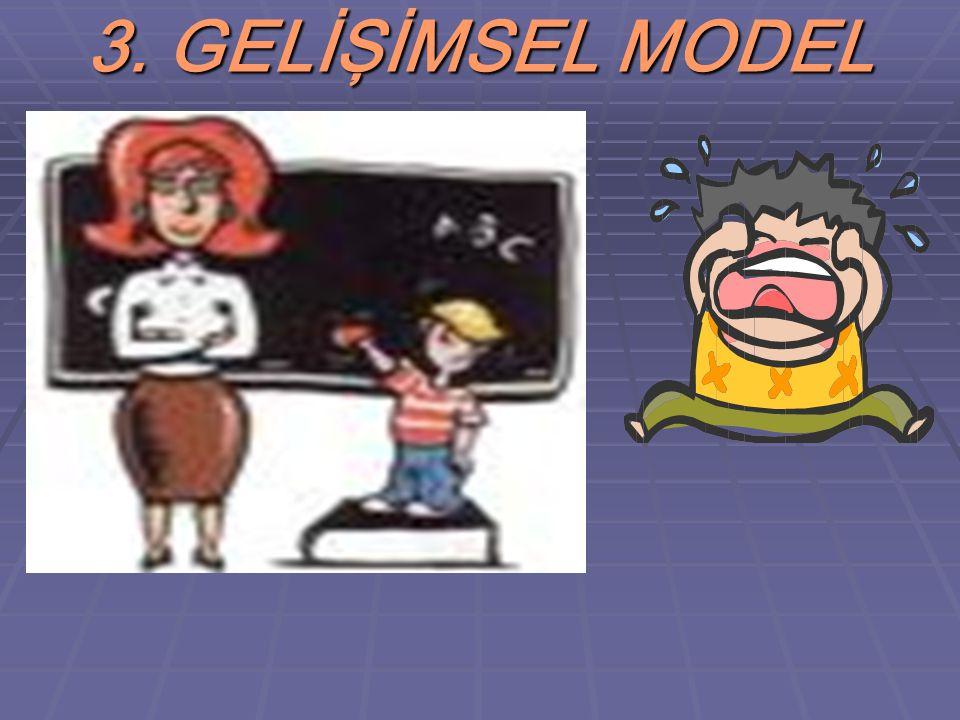3. GELİŞİMSEL MODEL
