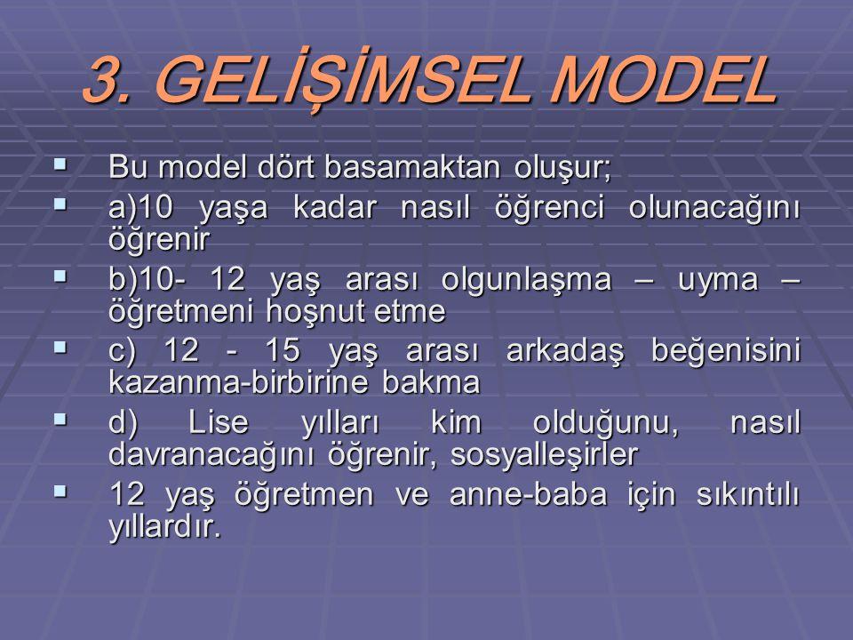 3. GELİŞİMSEL MODEL Bu model dört basamaktan oluşur;