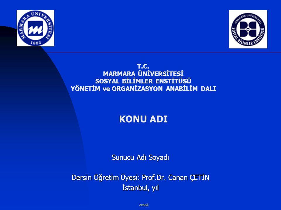 Dersin Öğretim Üyesi: Prof.Dr. Canan ÇETİN