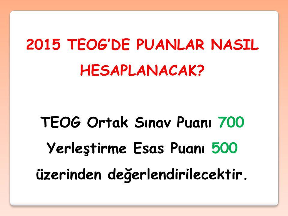 2015 TEOG'DE PUANLAR NASIL HESAPLANACAK