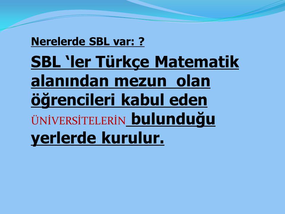 Nerelerde SBL var: .