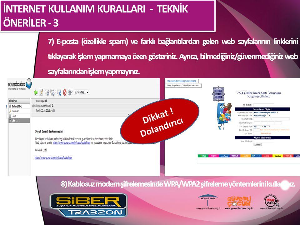 İNTERNET KULLANIM KURALLARI - TEKNİK ÖNERİLER - 3