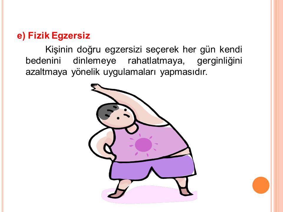 e) Fizik Egzersiz