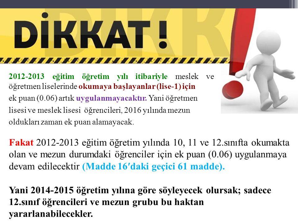 2012-2013 eğitim öğretim yılı itibariyle meslek ve öğretmen liselerinde okumaya başlayanlar (lise-1) için