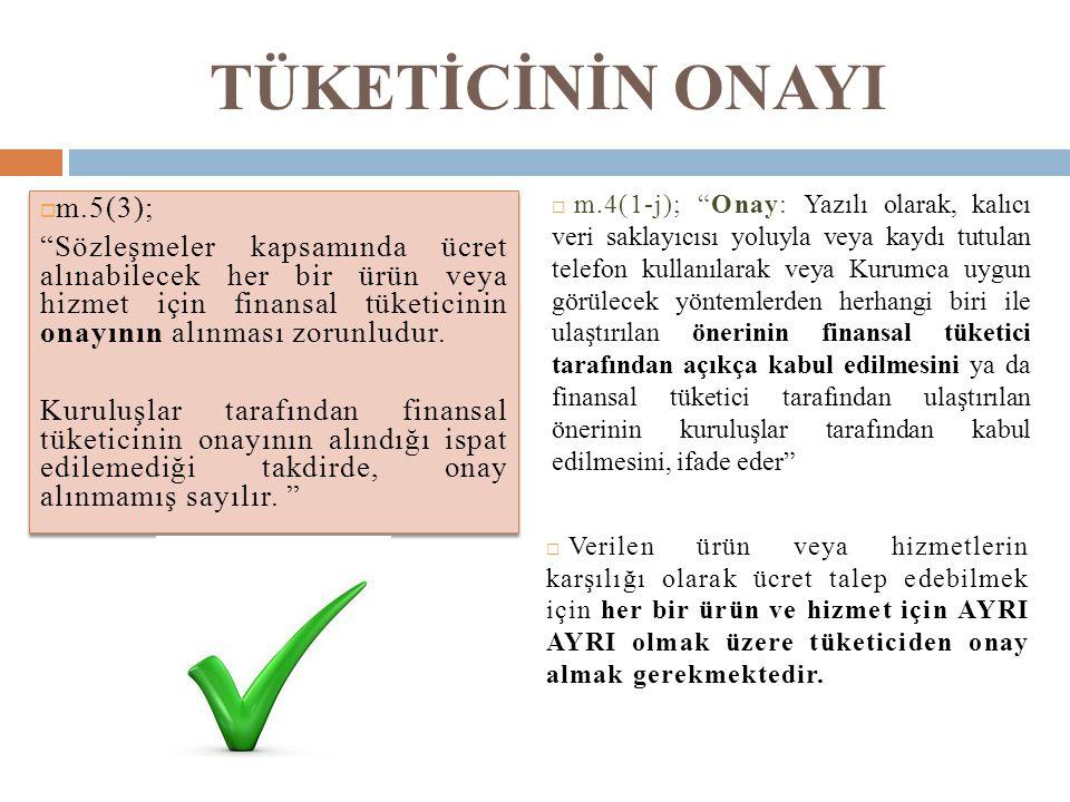 TÜKETİCİNİN ONAYI m.5(3);