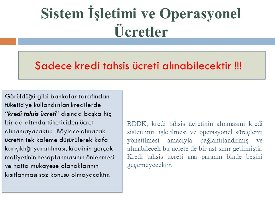Sistem İşletimi ve Operasyonel Ücretler