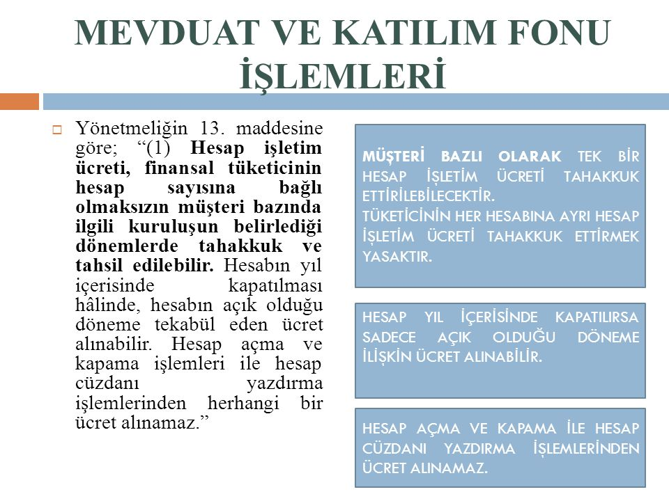 MEVDUAT VE KATILIM FONU İŞLEMLERİ