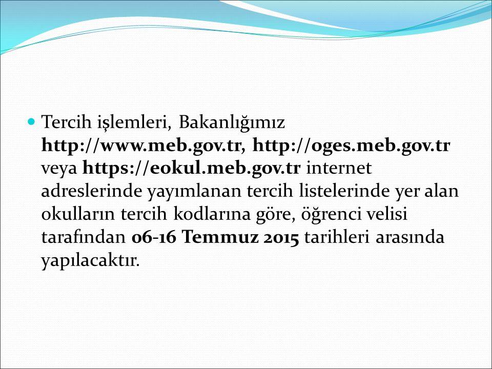 Tercih işlemleri, Bakanlığımız http://www. meb. gov. tr, http://oges