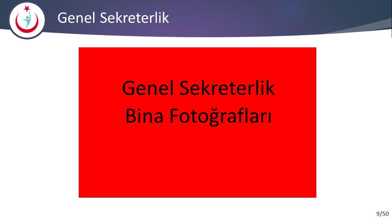 Genel Sekreterlik Bina Fotoğrafları