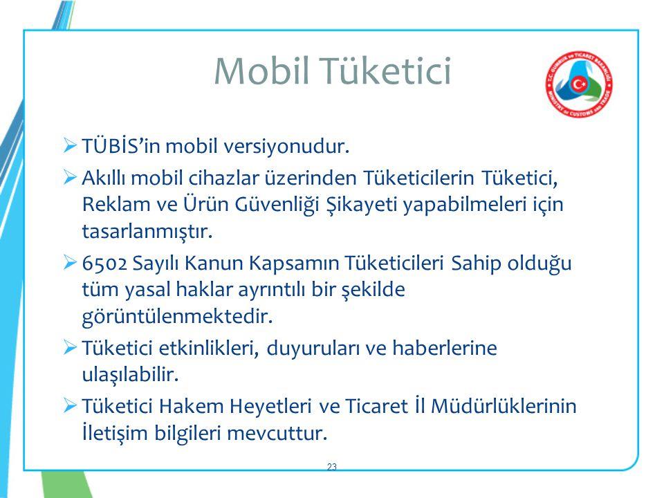 Mobil Tüketici TÜBİS'in mobil versiyonudur.