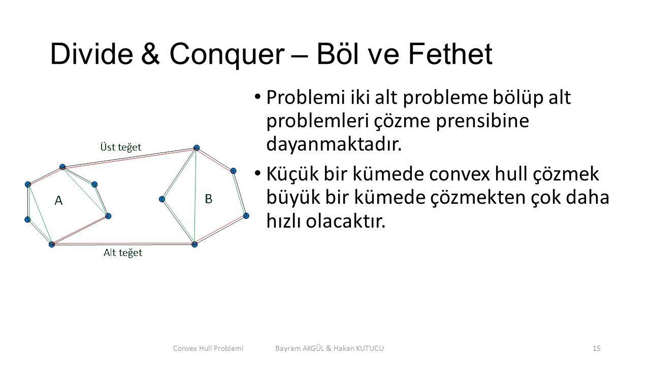 Divide & Conquer – Böl ve Fethet