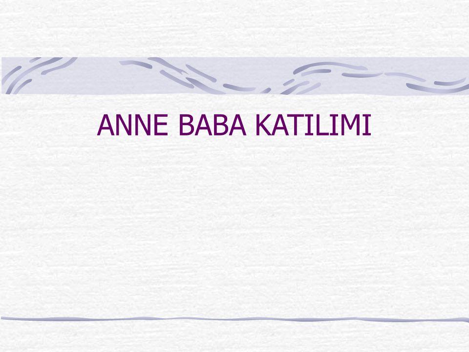 ANNE BABA KATILIMI