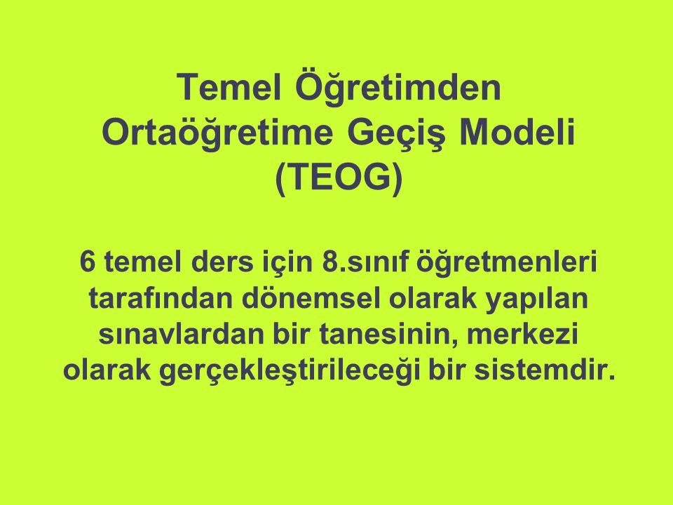 Temel Öğretimden Ortaöğretime Geçiş Modeli (TEOG) 6 temel ders için 8