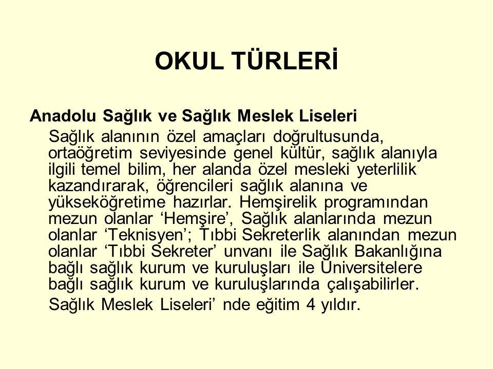 OKUL TÜRLERİ Anadolu Sağlık ve Sağlık Meslek Liseleri