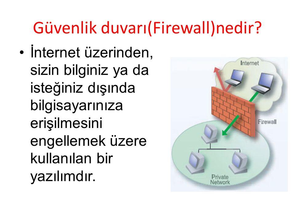 Güvenlik duvarı(Firewall)nedir