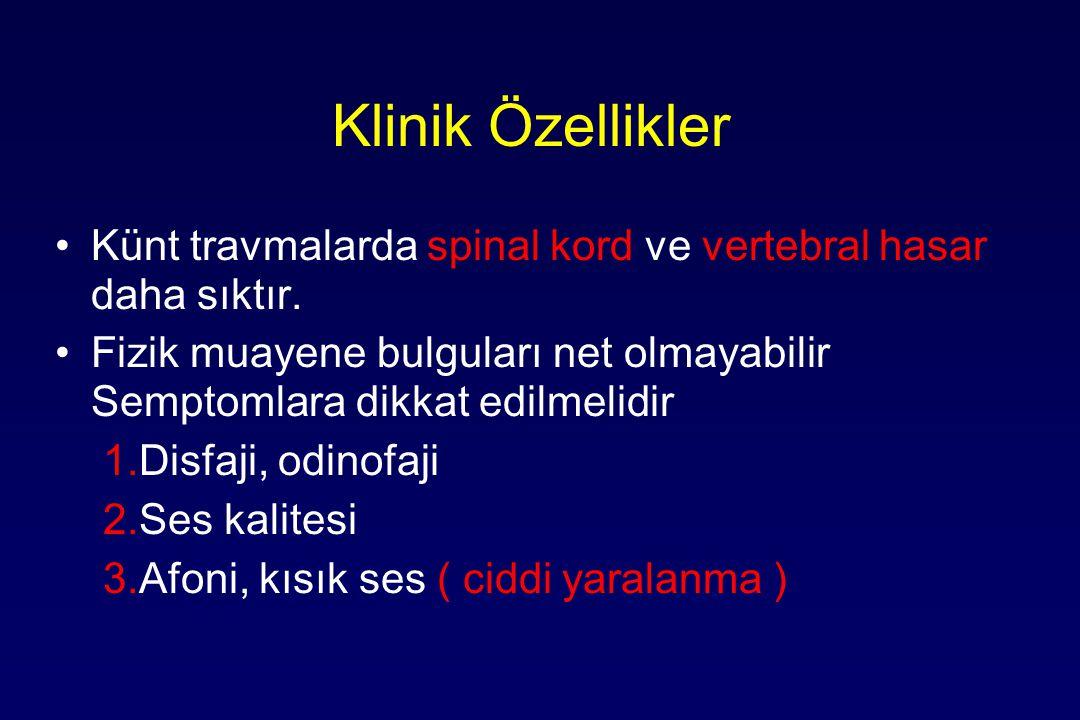 Klinik Özellikler Künt travmalarda spinal kord ve vertebral hasar daha sıktır.