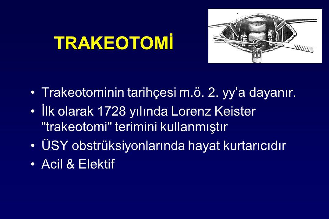 TRAKEOTOMİ Trakeotominin tarihçesi m.ö. 2. yy'a dayanır.