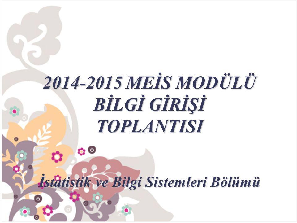 2014-2015 MEİS MODÜLÜ BİLGİ GİRİŞİ TOPLANTISI